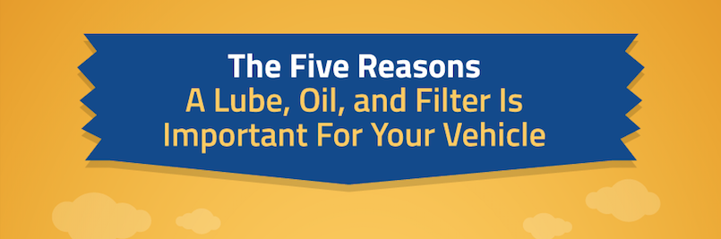Top 5 Reasons A Lube, Oil, & Filter Is Important For Your Vehicle